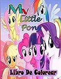 My Little Pony libro de colorear: My Little Pony libro de colorear para niños y adultos, incluye 50 imágenes bonitas y hermosas de alta calidad de My Little Pony