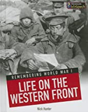Life on the Western Front (Remembering World War I)