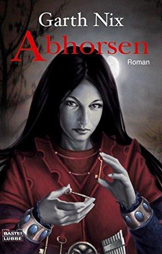 Abhorsen: Das Alte Königreich, Bd. 3 (Fantasy. Bastei Lübbe Taschenbücher)