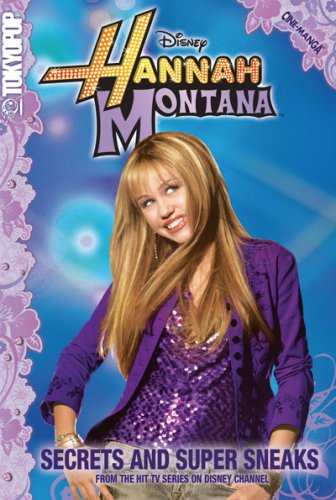 Hannah Montana Secrets and Super Sneaks (Tokyopop Cine-Manga)