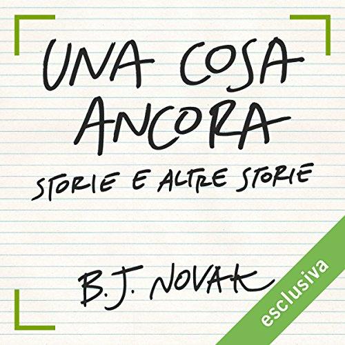 Una cosa ancora | B. J. Novak