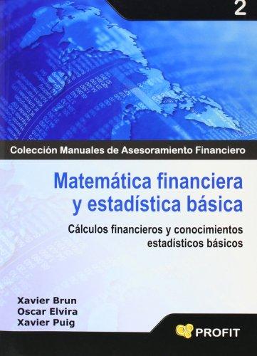Matemática financiera y estadística basica: Cálculos financieros y conocimientos estadísticos básicos