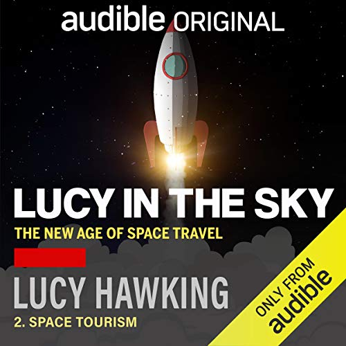 Ep 2: Space Tourism Podcast By Lucy Hawking cover art