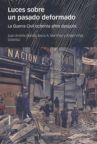 Luces sobre un pasado deformado: La Guerra Civil ochenta años después (Coediciones)