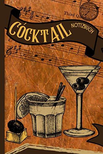 Cocktail Notizbuch: Cocktail Rezeptbuch Zum Schreiben Eigener Rezepte | Cocktail Tagebuch