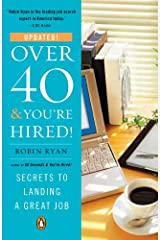 Over 40 & You're Hired!: Secrets to Landing a Great Job Kindle Edition