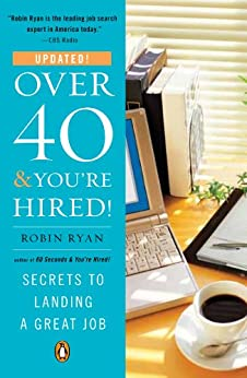 Over 40 & You're Hired!: Secrets to Landing a Great Job by [Robin Ryan]