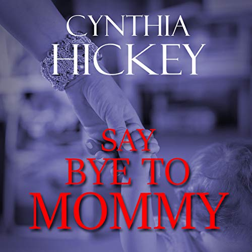 Say Bye to Mommy audiobook cover art