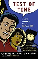 Test of Time: A Novel Approach to the SAT and ACT (Harvest Original) by Charles Harrington Elster(2004-05-17)