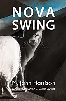 Nova Swing (Kefahuchi Tract Trilogy Book 2) by [M. John Harrison]