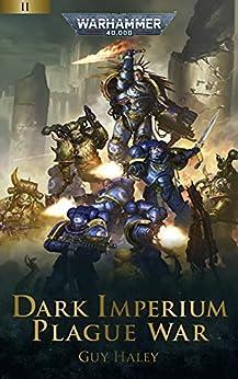 Plague War (Dark Imperium: Warhammer 40,000 Book 2) by [Guy Haley]