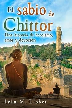 El sabio de Chittor  Una historia de heroísmo amor y devoción  Spanish Edition