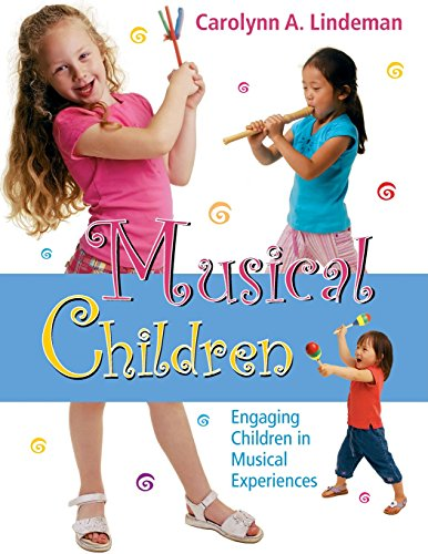 Musical Children : Engaging Children in Musical Experiences