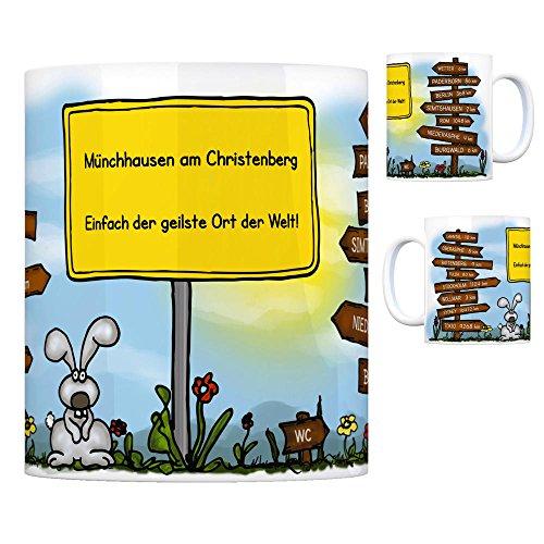 Münchhausen am Christenberg - Einfach der geilste Ort der Welt Kaffeebecher Tasse Kaffeetasse Becher mug Teetasse Büro Stadt-Tasse Städte-Kaffeetasse Lokalpatriotismus Spruch kw Wollmar Wetter