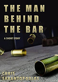 The Man Behind The Bar by [Chris Sarantopoulos]