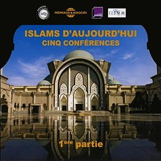 Couverture de Islams d'aujourd'hui - 1ère partie
