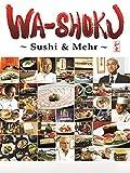 Wa-shoku: Sushi & Mehr [OV]