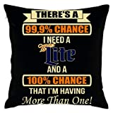 call Decorative Cushion Throw Pillow Covers - Decorative Cushion Covers for Sofa Bedroom Car, Theres A 99,99 Chance I Need A Miller Lite Fundas para Almohada 24x24Inch(60cmx60cm)