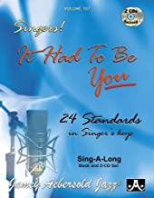 Play-A-Long Series, Vol. 107, It Had To Be You - 24 Standards In Singer's Keys (Book & 2-CD Set) (Jazz Sing-A-Long)
