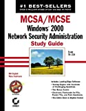 MCSA/MCSE: Windows 2000 Network Security Administration Study Guide (70-214)