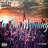 In the Morning (feat. Ty Nova) [Explicit]