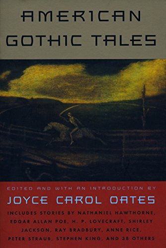 Compare Textbook Prices for American Gothic Tales William Abrahams First Printing Edition ISBN 9780452274891 by Joyce Carol Oates