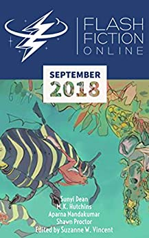 Flash Fiction Online September 2018 by [Shawn Proctor, Sunyi Dean, M.K. Hutchins, Aparna Nandakumar, Jason S. Ridler, Dario Bijelac, Suzanne W. Vincent]