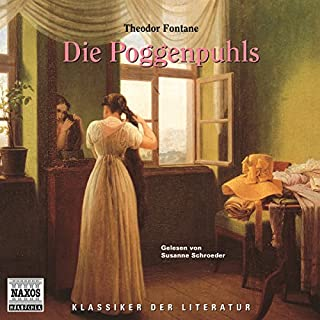 Die Poggenpuhls                   Autor:                                                                                                                                 Theodor Fontane                               Sprecher:                                                                                                                                 Susanne Schroeder                      Spieldauer: 3 Std. und 42 Min.     17 Bewertungen     Gesamt 4,1