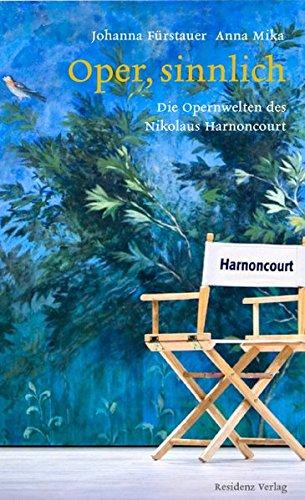 Nikolaus Harnoncourt. Oper, sinnlich