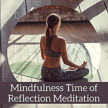 Mindfulness Time of Reflection Meditation: 15 New Age Yoga, Meditation & Relaxation 2019 Songs