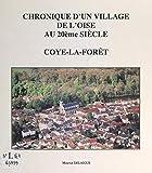 Chronique d'un village de l'Oise au 20ème siècle : Coye-la-Forêt (French Edition)