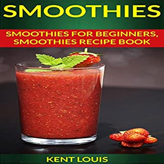 Smoothies: Smoothies for Beginners cover art