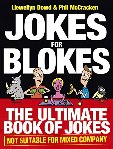 Jokes for Blokes: The Ultimate Book of Jokes not Suitable for Mixed Comp