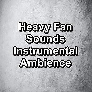 Heavy Fan Sounds Instrumental Ambience