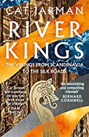 River Kings: The Vikings from Scandinavia to the Silk Roads