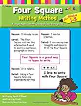Four Square Writing Method : A Unique Approach to Teaching Basic Writing Skills for Grades 1-3