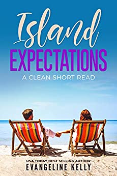 Island Expectations: A Clean Short Read (Vacation Romance Book 2) by [Evangeline Kelly]