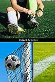 carnet de notes: football | pour les passionnés de foot et les footballeurs en herbes | format 15 x 23 cm | ( 122 pages) (broché)