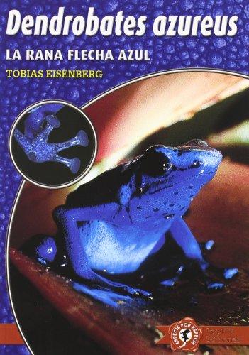 Dendrobates azureus - la rana flecha azul (Especie Por Especie)