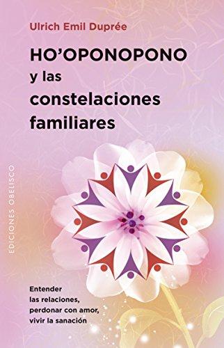 Ho'Oponopono Y Las Constelaciones Familiares (PSICOLOGÍA)