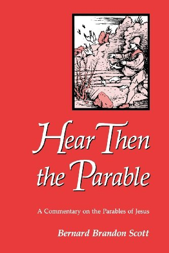 Hear Then the Parable: Commentary on the Parables of Jesus