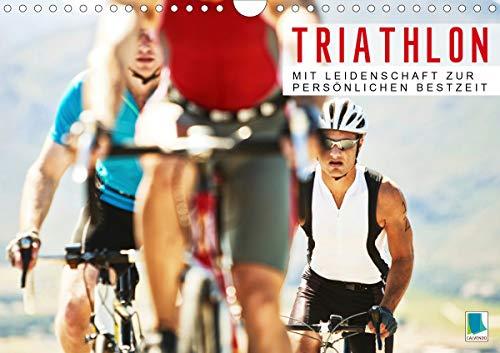 Triathlon: Mit Leidenschaft zur persönlichen Bestzeit (Wandkalender 2021 DIN A4 quer)