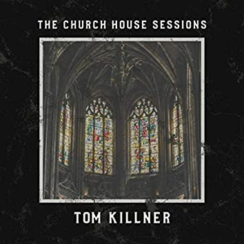 The Church House Sessions (Live)