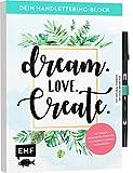 Dein Handlettering-Block – Dream. Love. Create. Mit original Tombow ABT Dual Brush Pen: Mit vielen Schmuckelementen und 4 Handlettering-Alphabeten