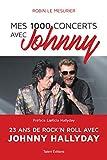 Mes 1000 concerts avec Johnny
