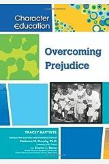 Overcoming Prejudice (Character Education) Kindle Edition