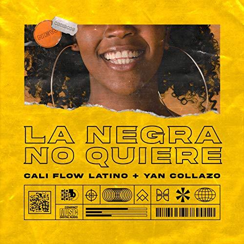 La Negra No Quiere - Cali Flow Latino