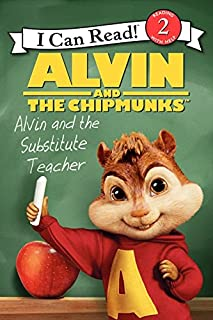 Alvin and the Chipmunks: Alvin and the Substitute Teacher (I Can Read Level 2)