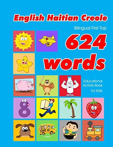 English Haitian Creole Bilingual First Top 624 Words Educational Activity Book for Kids Easy product image