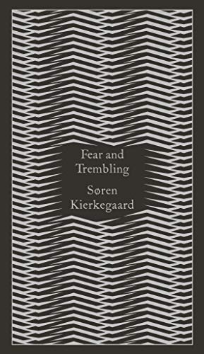 Fear and Trembling: Dialectical Lyric by Johannes De Silentio